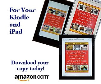 Download Celeste's Best Gluten-Free, Dairy-Free Recipes for your Kindle and iPad.