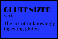 Glutenized - The Act of UnKnowingly Ingesting Gluten - What to Do When You're Sick From Eating Gluten |www.celestesbest.com | #glutenfree #gfree